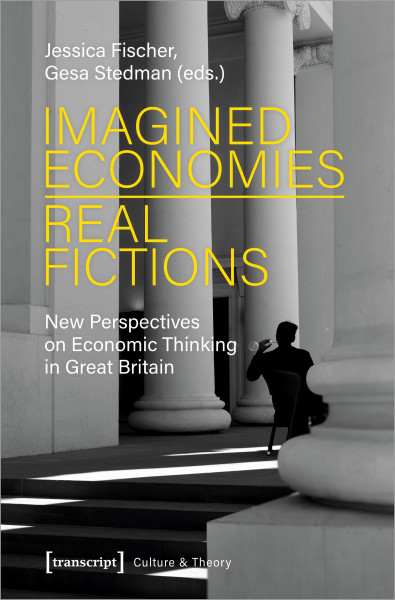 Imagined Economies – Real Fictions