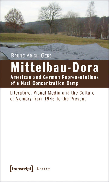 Mittelbau-Dora: American and German Representations of a Nazi Concentration Camp
