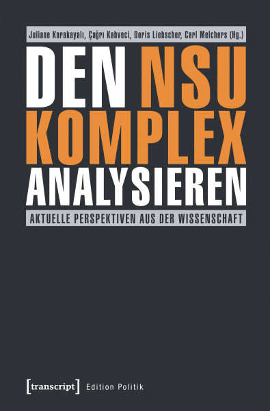 Den NSU-Komplex analysieren