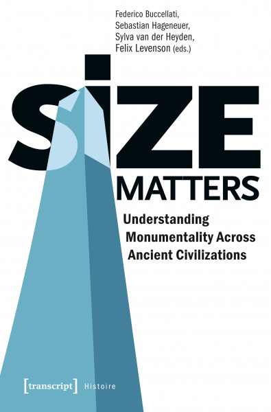 Size Matters – Understanding Monumentality Across Ancient Civilizations