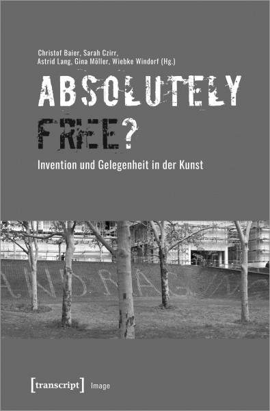 »Absolutely Free«? – Invention und Gelegenheit in der Kunst